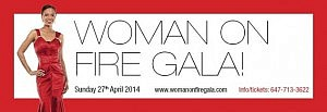 Woman On Fire Gala: Rewarding Canadian Business Women @ Toronto | Ontario | Canada